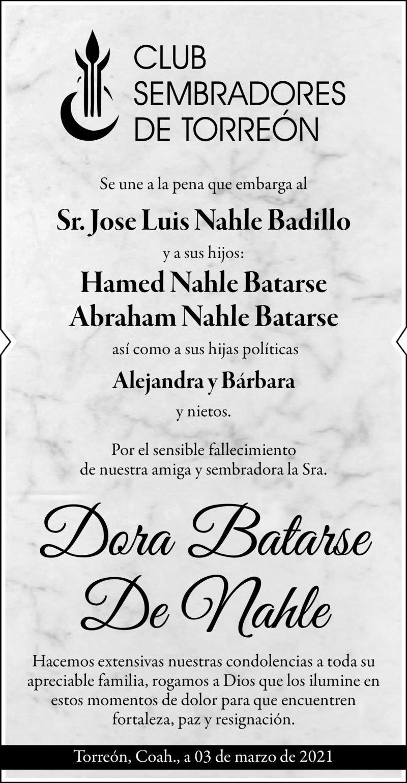 CONDOLENCIA: SRA. DORA BATARSE DE NAHLE. Amigos del Club Sembradores de Torreón, lamentan el sensible fallecimiento de la Sra. Dora Batarse De Nahle. Descanso eterno a su alma.