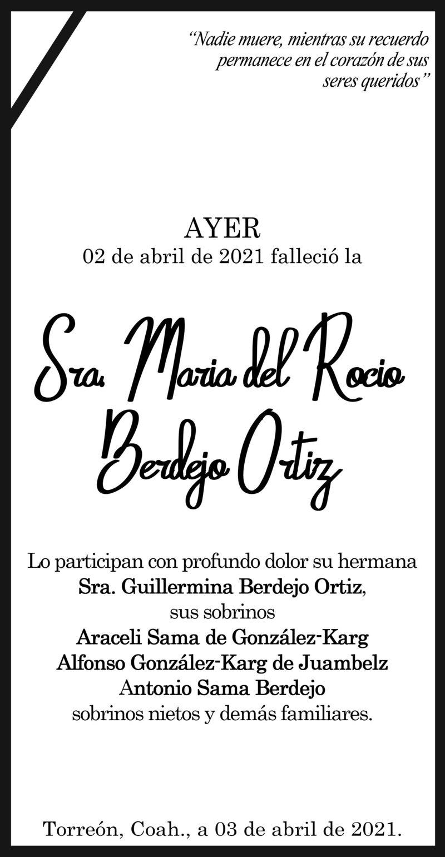 ESQUELA: MARÍA DEL ROCIO BERDEJO ORTIZ. Ayer 02 de abril falleció la Sra. María del Rocio Berdejo Ortiz. Lo participan con profundo dolor su hermana, sobrinos, sobrinos-nietos y demás familiares. Descanse en paz.