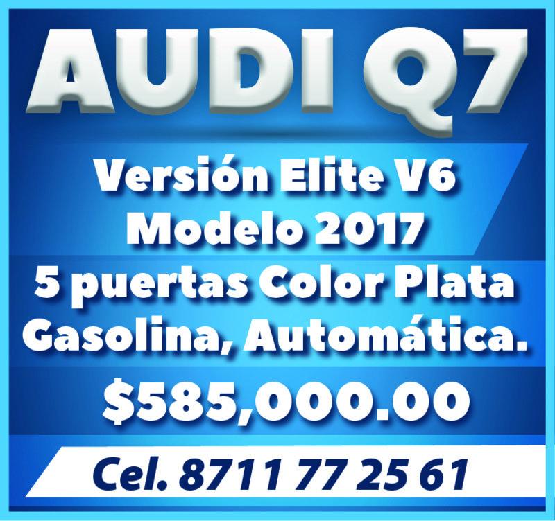 Audi Q7 versión Elite V6 Modelo 2017 5 puertas Color Plata Gasolina Automática   $585,000.00 Cel. 87-11-77-25-61