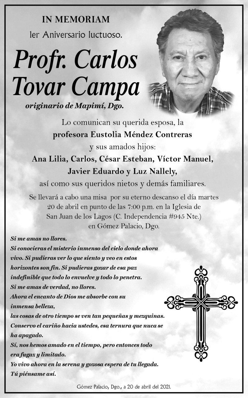 IN MEMORIAM: PROFR. CARLOS TOVAR CAMPA. En su 1° año luctuoso. sellevará a cabo una misa hoy 20 de abril a las 7:00 p.m. en la Iglesia de San Juan de los Lagos, en Gómez Palacio, Dgo. Descanse en paz.