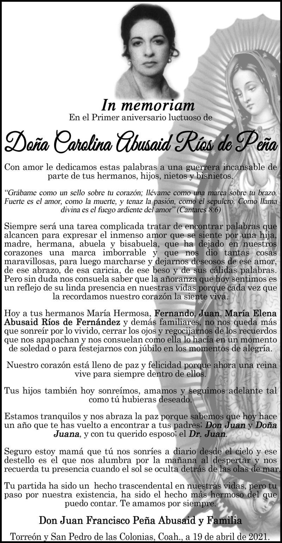 IN MEMORIAM: DOÑA CAROLINA ABUSAID RÍOS DE PEÑA. En su 1° año luctuoso. Sus hermanos, hijos y demás familiares la recuerdan con gran cariño y amor. Descanse en paz.