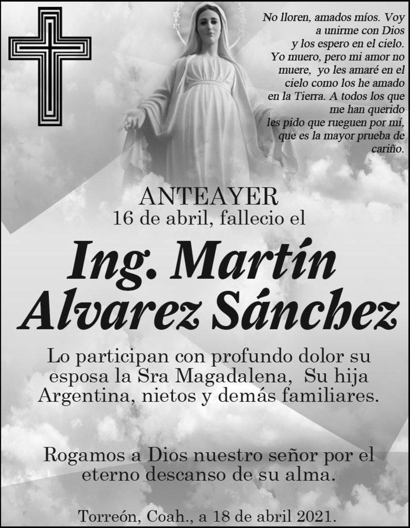 ESQUELA: ING. MARTÍN ÁLVAREZ SÁNCHEZ. Anteayer 16 de abril. falleció Ing. Martín Álvarez Sánchez. Descanse en paz.