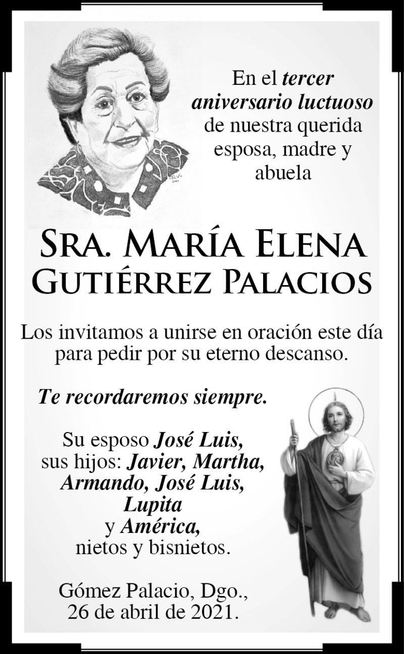 IN MEMORIAM: SRA. MARÍA ELENA GUTIÉRREZ PALACIOS. En su 3° año luctuoso. Se les invita a unirse en oración este día para pedir por su eterno descanso.