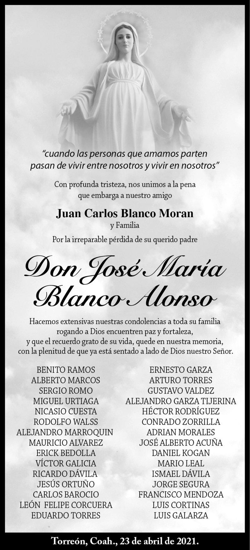 CONDOLENCIA: DON JOSÉ MARÍA BLANCO ALONSO. Amigos de Juan Carlos Blanco Moran y Familia, lamentan el fallecimiento de Don José María Blanco Alonso. Descanse en paz.