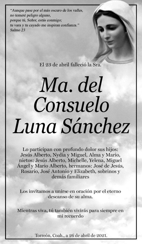 ESQUELA: SRA. MA. DEL CONSUELO LUNA SÁNCHEZ. El 23 de abril falleció la Sra. Ma. del Consuelo Luna Sánchez. Lo participan con profundo dolor sus hijos, hermanos, sobrinos y demás familiares. Los invitamos a unirse en oración por su eterno descanso.