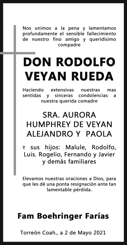 CONDOLENCIA: DON RODOLFO VEYÁN RUEDA. La Familia Boehringer Farías expresa su más sentido pésame por el fallecimiento de Don Rodolfo Veyán Rueda. Eterno descanso de su alma.