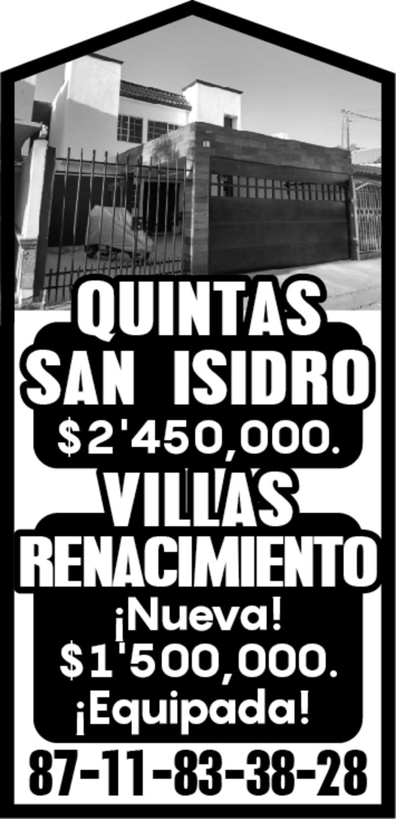 quintas San Isidro $2'450,000. Villas Renacimiento. ¡Nueva! $1'500,000. ¡Equipada! 87-11-83-38-28.