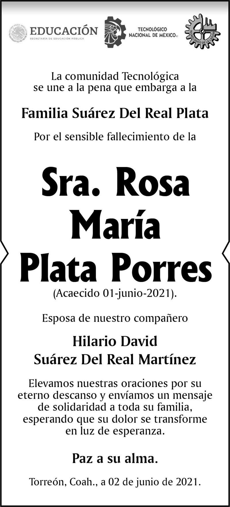 CONDOLENCIA: SRA. ROSA MARÍA PLATA PORRES. La comunidad tecnológica se une a la pena que embarga a la Familia Suárez Del Real Plata por la pérdida de la Sra. Rosa María Plata Porres. Descanse en paz.