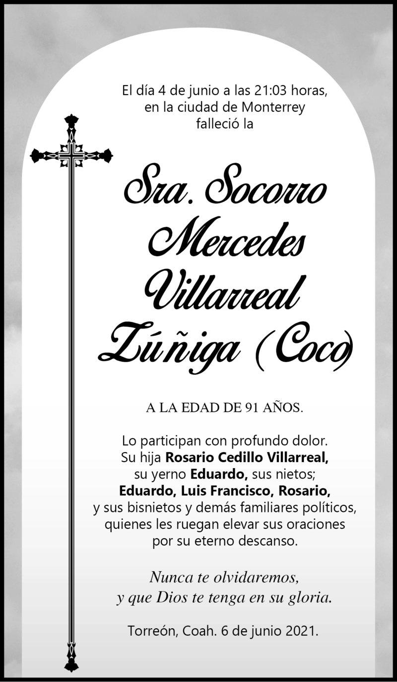 ESQUELA: SRA. SOCORRO MERCEDES VILLARREAL ZÚÑIGA. El 4 de junio a las 21:03 hrs., falleció la Sra. Socorro Mercedes Villarreal Zúñiga a la edad de 91 años. Descanse en paz.