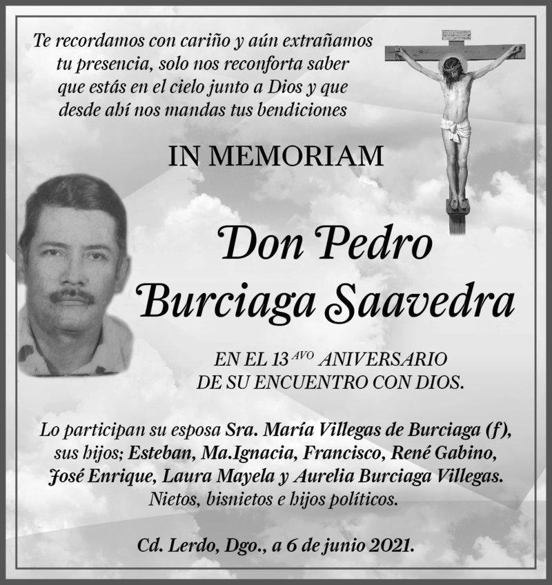 IN MEMORIAM: DON PEDRO BURCIAGA SAAVEDRA. En su 13° aniversario luctuoso, su familia lo recuerda con gran cariño y amor. Eterno descanso de su alma.