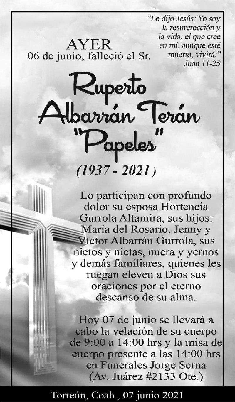 ESQUELA: SR. RUPERTO ALBARRÁN TERÁN. Ayer 6 de junio, falleció el Sr. Ruperto Albarrán Terán. Hoy 7 de junio se llevará a cabo la velación de 9 a 14 hrs. y la misa será a las 14 hrs, en Funerales Jorge Serna. Descanse en paz.