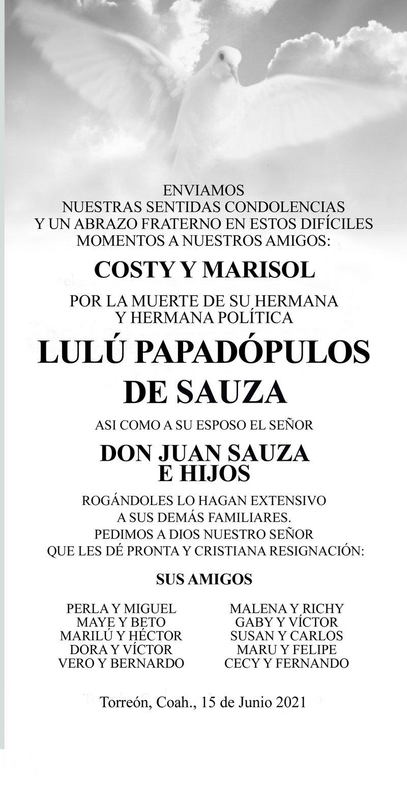 CONDOLENCIA: LULÚ PAPADÓPULOS DE SAUZA. Amigos de Costy y Marisol lamentan el fallecimiento de su hermana y hermana política Lulú Papadópulos de Sauza. Descanse en paz.