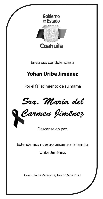 CONDOLENCIA: SRA. MARÍA DEL CARMEN JIMÉNEZ. El gobierno del estado de Coahuila, lamenta el fallecimiento de la Sra. María del Carmen Jiménez.