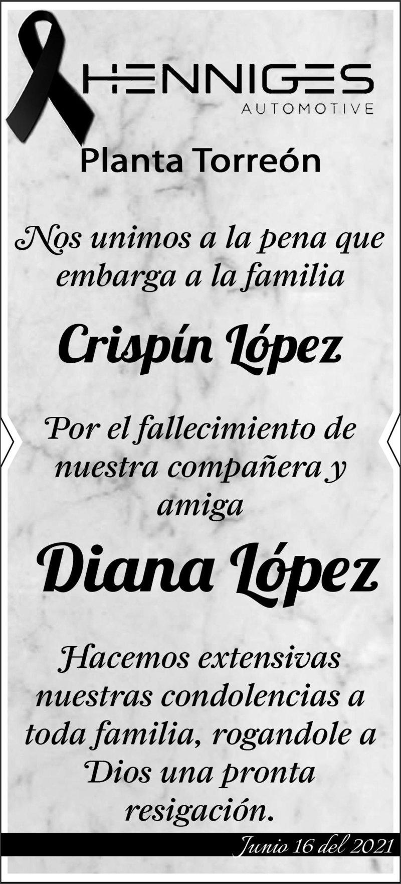 CONDOLENCIA: DIANA LÓPEZ. Henniges Automative Planta Torreón, se une a la pena de la Familia Crispín López por el fallecimiento de Diana López. Eterno descanso de su alma.