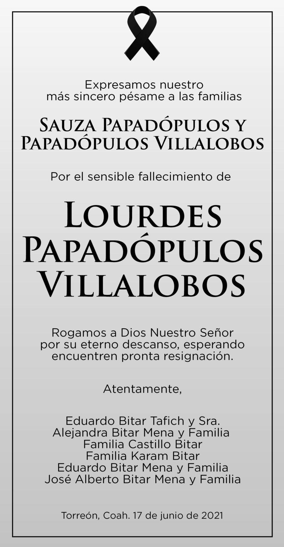 CONDOLENCIA: LOURDES PAPADÓPULOS VILLALOBOS. Amigos de las Familias Sauza Papadópulos y Papadópulos Villalobos, lamentan la pérdida de Lourdes Papadópulos Villalobos. Descanse en paz.