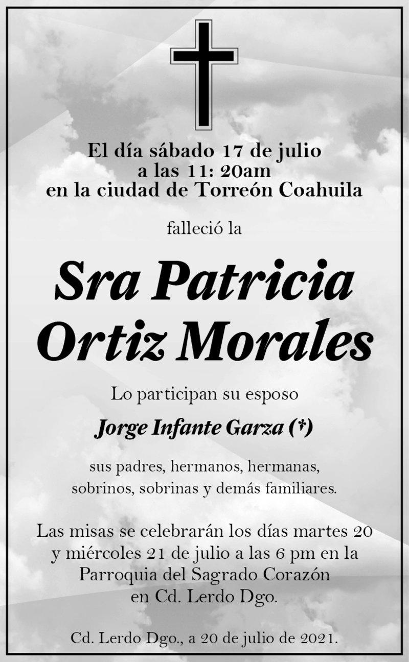 ESQUELA: SRA. PATRICIA ORTIZ MORALES. El 17 de julio a las 11:20 hrs. Falleció la Sra. Patricia Ortiz Morales. Las misas serán el 20 y 21 de julio a las  p.mp en la Parroquia del Sagrado Corazón en Cd. Lerdo, Dgo.