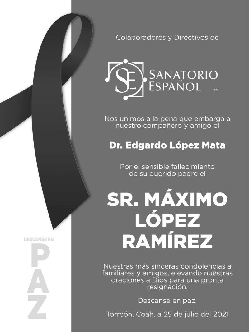 CONDOLENCIA: SR. MÁXIMO LÓPEZ RAMÍREZ. Colabordores  directivos de Sanatorio Español lamentan el fallecimiento del Sr. Máximo López Ramírez. Descanse en paz.