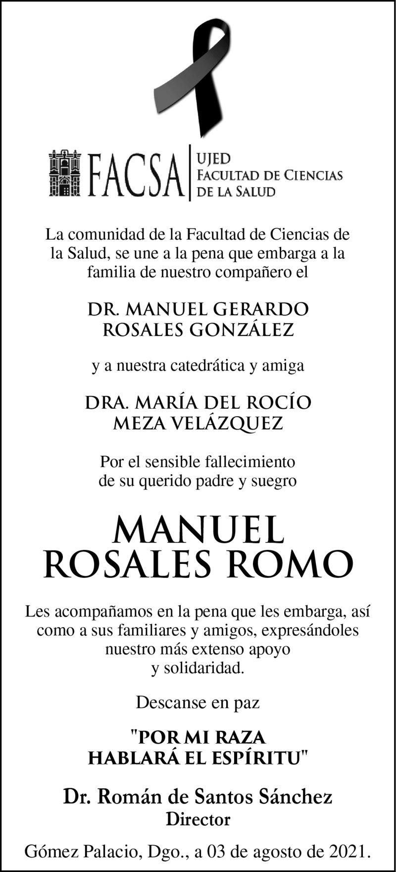 CONDOLENCIA: MANUEL ROSALES ROMO. La comunidad de la Facultad de Ciencias de la Salud, lamenta el sensible fallecimiento de Manuel Rosales Romo. Descanse en paz.