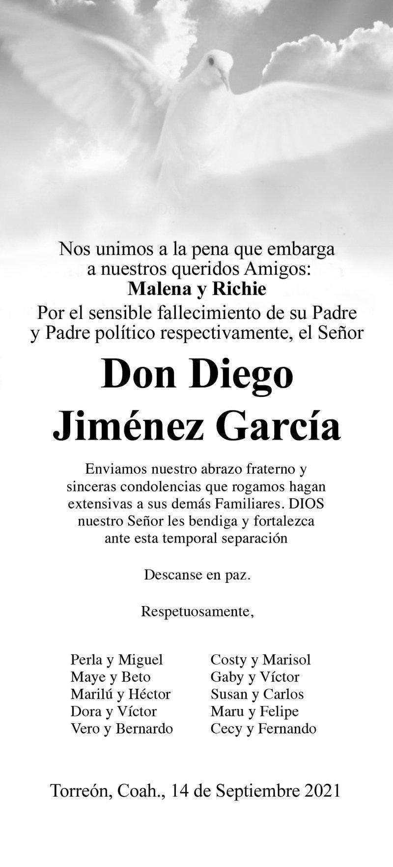 CONDOLENCIA: DON DIEGO JIMÉNEZ GARCÍA. Amigos de Malena y Richie, expresan sus más sinceras condolencias por el fallecimiento de su padre y padre político, el Sr. Don Diego. Descanse en paz.