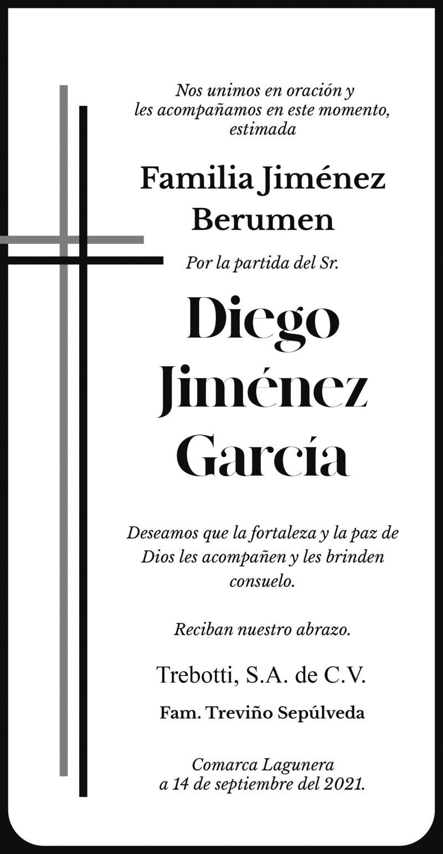 CONDOLENCIA: SR. DIEGO JIMÉNEZ GARCÍA. Trebotti, S.A. de C.V. se unen en oración y acompañan en este momento a la Familia Jiménez Berumen, por el fallecimiento del Sr. Diego. Descanse en paz,