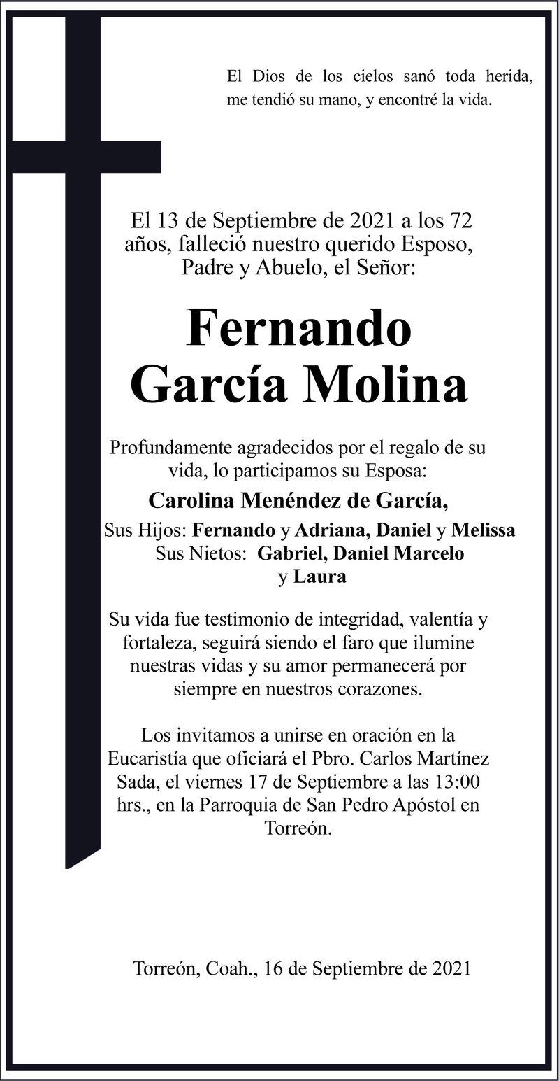 ESQUELA: SR. FERNANDO GARCÍA MOLINA. El 13 de septiembre de 2021, a los 72 años, falleció el Sr. Fernando. La misa será el viernes 17 de septiembre a las 13 hrs. en la Parroquia de San Pedro Apóstol en Torreón.
