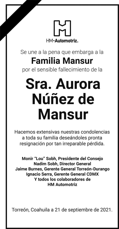 CONDOLENCIA: SRA. AURORA NÚÑEZ DE MANSUR. HM Automotriz se une a la pena que embarga a la Familia Mansur por el sensible fallecimiento de la Sra. Aurora. Eterno descanso de su alma.