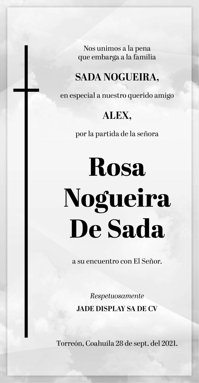 CONDOLENCIA: SRA. ROSA NOGUEIRA DE SADA. Jade Display, S.A. de C.V., se une a la pena que embarga a la familia Sada Nogueira por el fallecimiento de la Sra. Rosa. Descanse en paz.