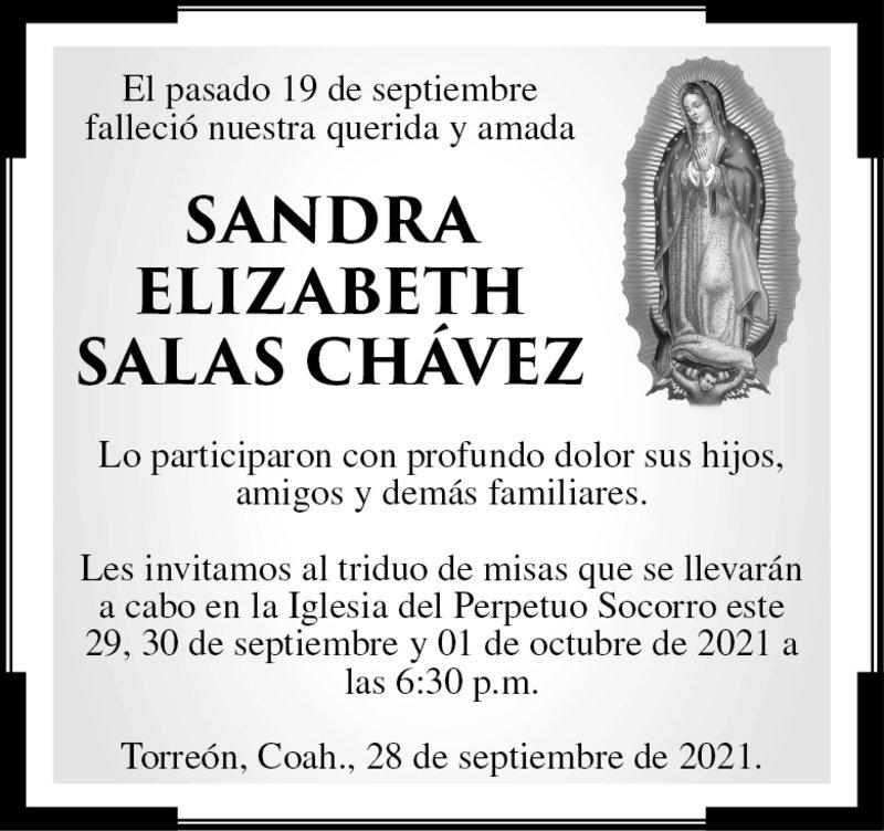 ESQUELA: SANDRA ELIZABETH SALAS CHÁVEZ. El pasado 19 de septiembre falleció Sandra Salas, se les invita al triduo de misas que se llevarán a cabo en la Iglesia del Perpetuo Socorro este 29 y 30 de septiembre y 01 de octubre, a las 6:30 p.m.