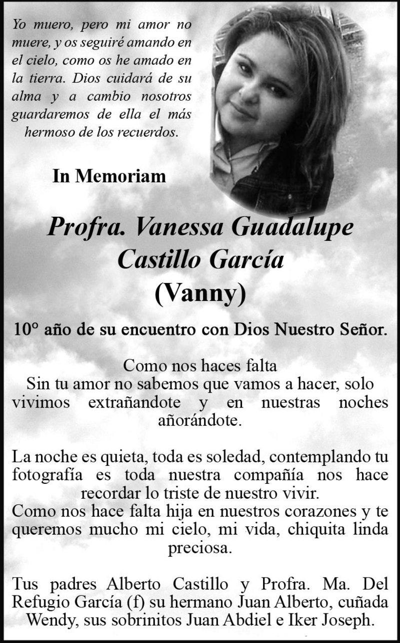 IN MEMORIAM PROFRA. VANESSA GUADALUPE CASTILLO GARCÍA. En su 10° año luctuoso, recuerdan con gran amor y cariño a Vanny. Descanse en paz.