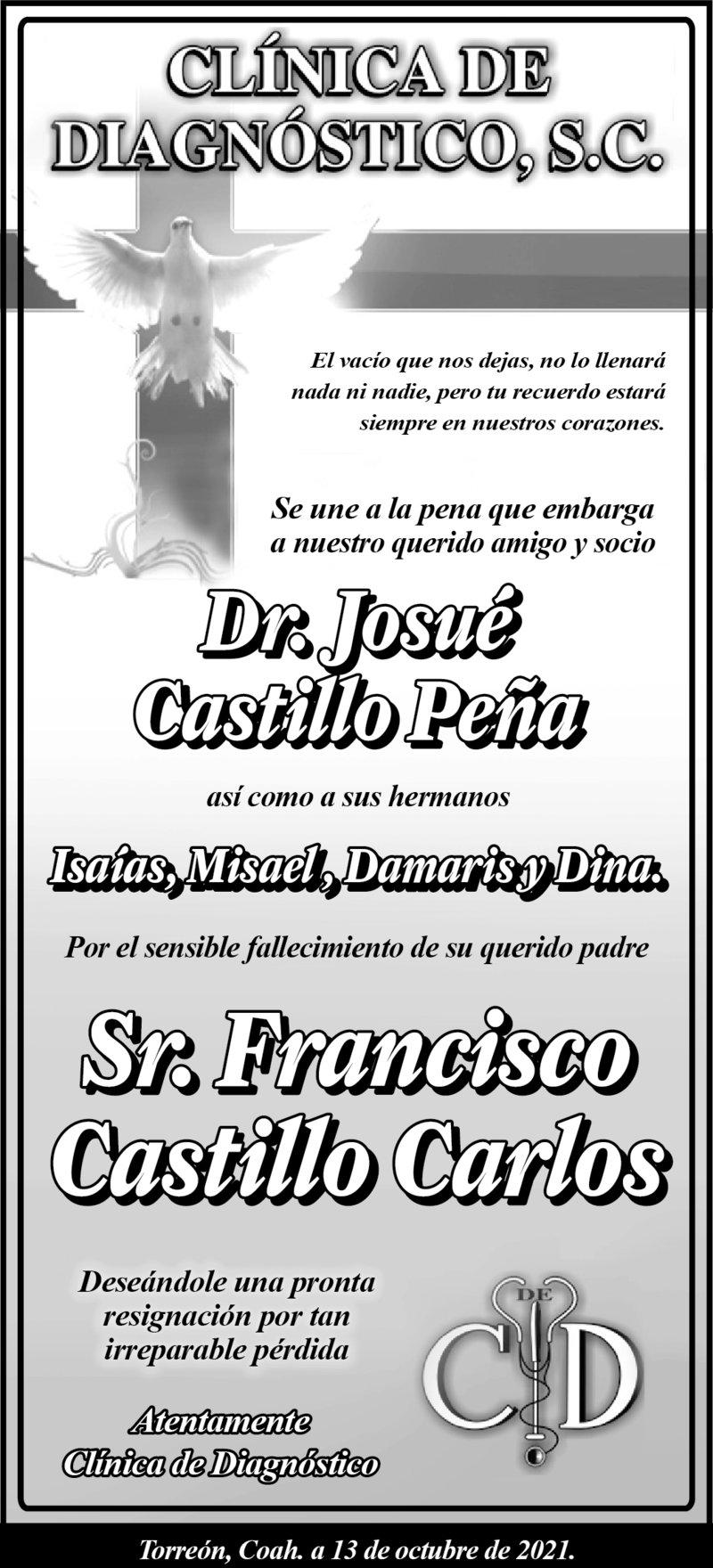 CONDOLENCIA: SR. FRANCISCO CASTILLO CARLOS. Clínica de diagnóstico, S.C., se une a la pena del Dr. Josué por el fallecimiento de su querido padre, el Sr. Francisco. Descanse en paz.