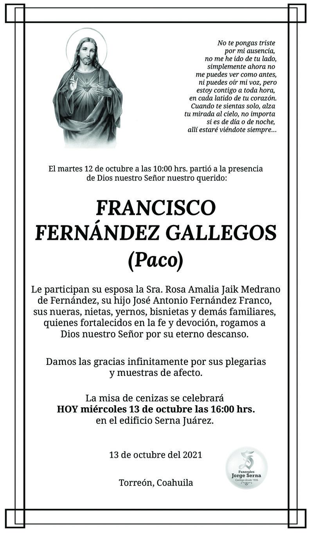 ESQUELA: FRANCISCO FERNÁNDEZ GALLEGOS. El martes 12 de octubre a las 10 hrs., falleció Paco. La misa de cenizas se celebrará hoy 13 de octubre a las 16 hrs., en Serna Juárez.