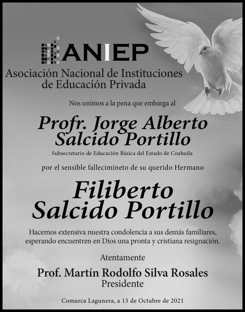 CONDOLENCIA: FILIBERTO SALCIDO PORTILLO. Prof. Martín Rodolfo Silva Robles presidente de ANIEP, lamenta el fallecimiento de Filiberto. Descanse en paz.