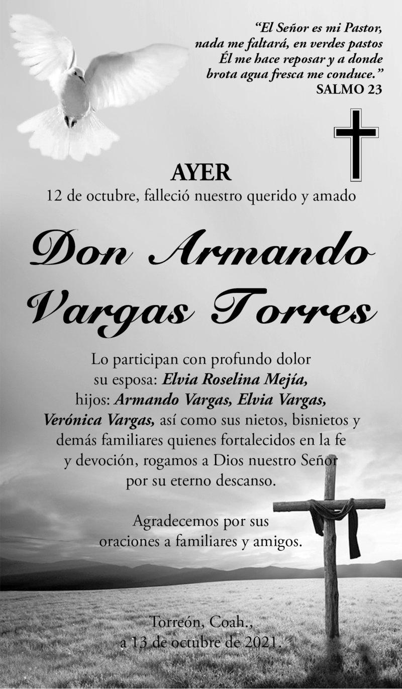 ESQUELA: DOR ARMANDO VARGAS TORRES. Ayer 12 de octubre, falleció Don Armando. Lo participan con profundo dolor su esposa, hijos, nietos, bisnietos y demás familiares. Eterno descanso de su alma.