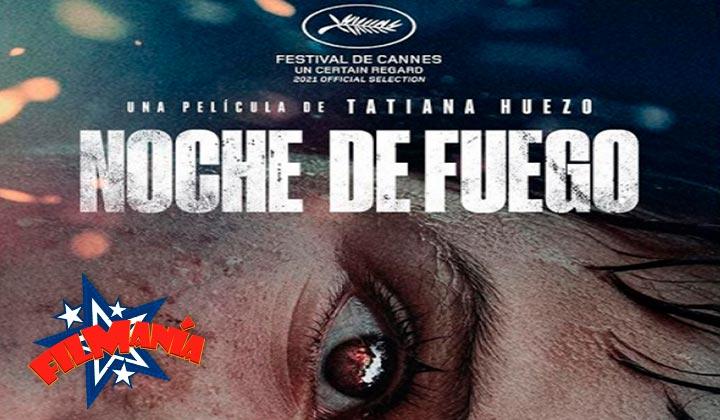 Noche de fuego: Una película que tienes que ver