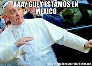Aseguran que el Papa se ha sorprendido con México.