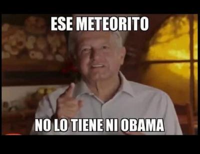 El famoso spot de López Obrador fue adaptado al tema del meteorito.
