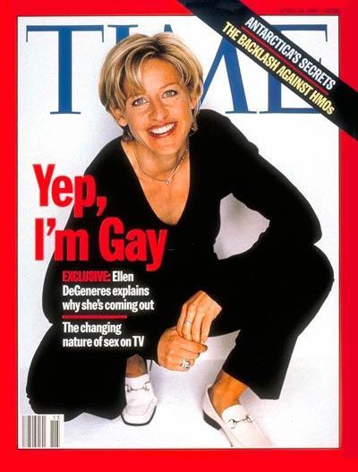 Ellen DeGeneres decidió salir del closet revelándose en la portada de Time. Esto generó que muchas cadenas de televisión decidieran sacar del aire el programa de la conductora ya que esa época era ofensivo y poco aceptado.