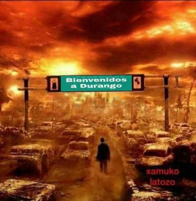 Con imágenes de stock de zonas en fuego, duranguenses hicieron lo propio comparando a la ciudad entre las llamas.