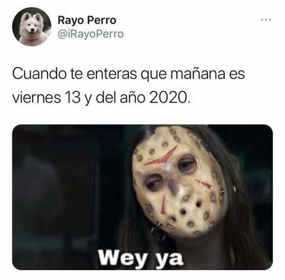 ¿Qué más puede pasar?; llegan los memes del viernes 13 2020