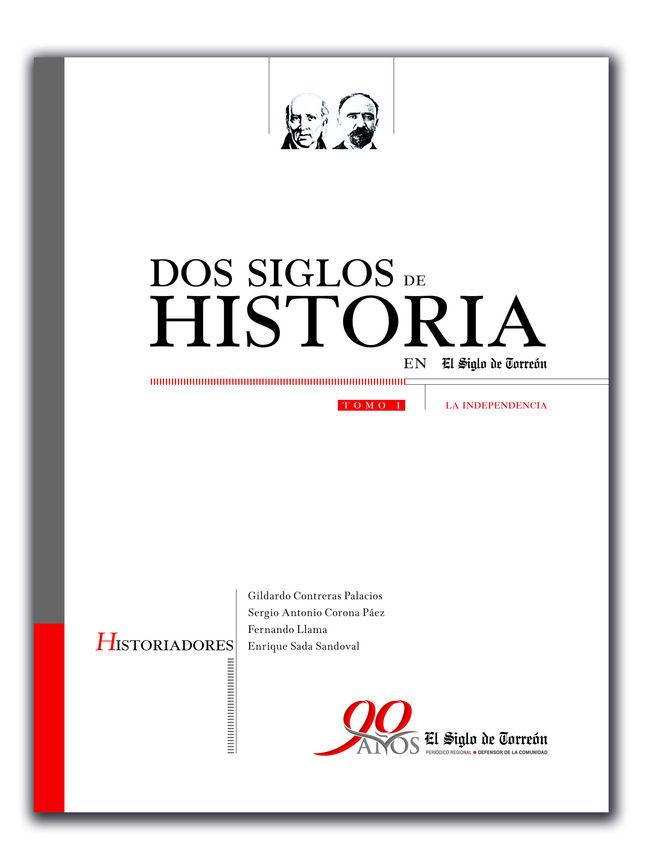 Dos siglos de historia en El Siglo de Torreón